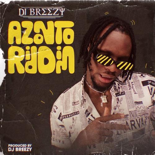 DJ Breezy Azonto Riddim Mp3 Audio Download