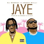 DJ Breezy – Jaye Ft. Ceeza Milli (Prod. by S.Y.D.P)