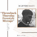 DJ Latitude – ThrowBack Thursday Freestyle (Mixtape)