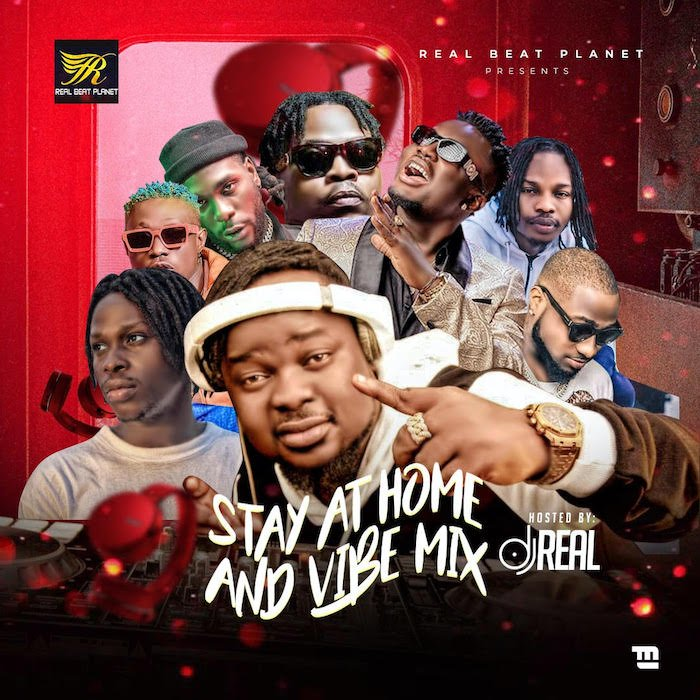 DJ Real Stay At Home And Vibe Mixtape Mp3 Audio Download