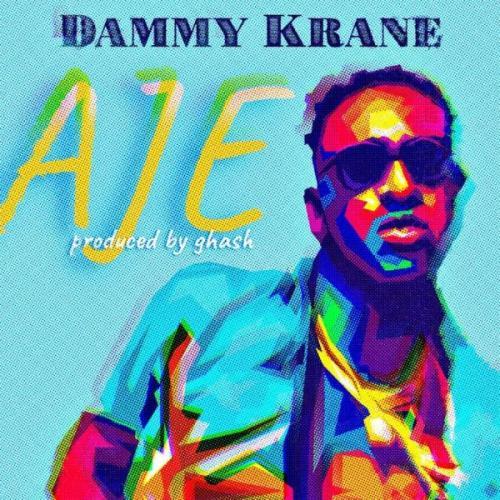 Dammy Krane - Aje (Prod. by Gbash) Mp3