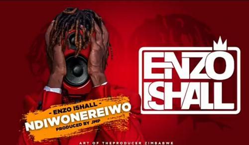 Enzo Ishall - Ndiwonereiwo Mp3 Audio Download