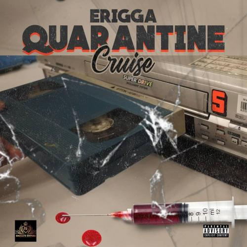 Erigga Quarantine Cruise (Prod. by No Limit) Mp3 Audio Download