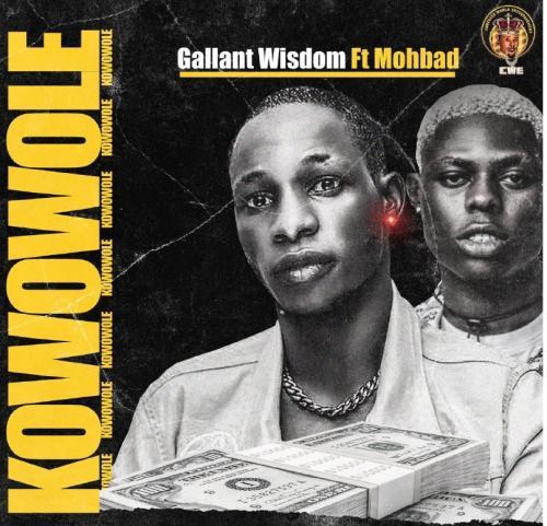 Gallant Wisdom - Kowowole Ft. Mohbad Mp3