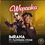Imrana – Wopaaka Ft. Flowking Stone