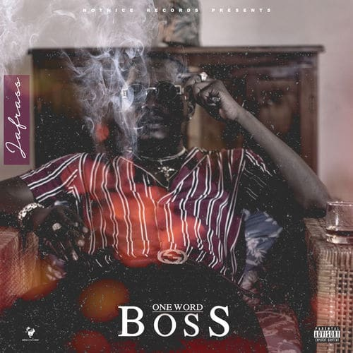 Jafrass - One Word Boss (Audio + Video) Mp3 Mp4 Download