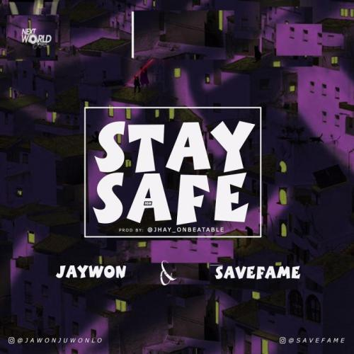 Jaywon Ft. Save Fame - Stay Safe Mp3 Audio Download