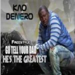 Kao Denero – Go Tell Your Daddy He Is The Greatest (Sarkodie Diss 2)