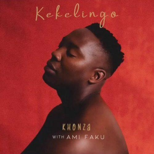Kekelingo Ft. Ami Faku - Khonza Mp3 Audio Download