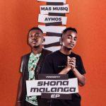 Mas Musiq & Aymos – Shonamalanga Ft. Myztro