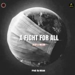 Mr. 2kay & Micon – A Fight For All