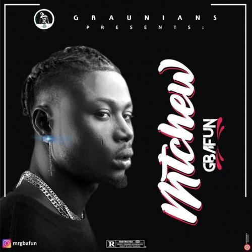 Mr Gbafun - Mtchew Mp3 Audio Download