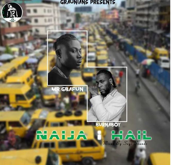 Mr Gbafun - Naija I Hail Ft. Burna Boy Mp3 Audio Download