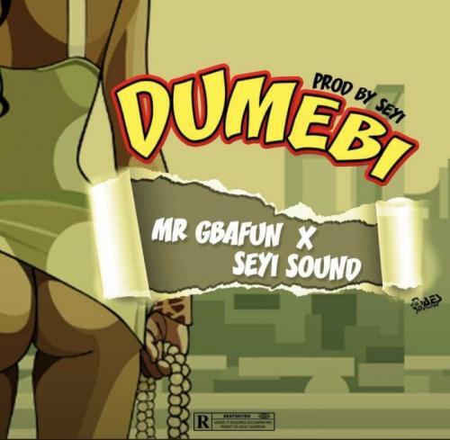Mr. Gbafun Ft. Seyi Sound - Dumebi Mp3 Audio Download