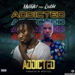 Mystylez Ft. Dablixx Osha – Addicted (Audio + Video)