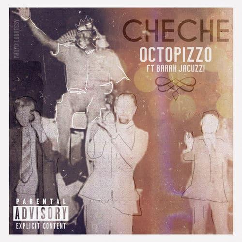 Octopizzo - Che Che Ft. Barak Jacuzzi (Audio + Video) Mp3 Mp4 Download