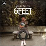 Ogidi Brown – Six Feet (Prod. by Tubhani Muzik)
