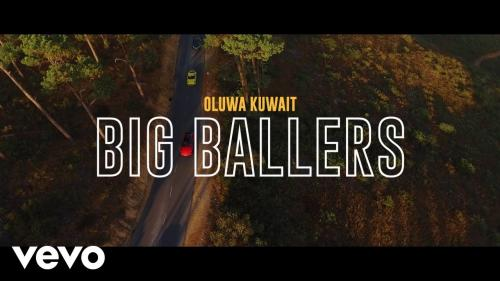 Oluwakuwait - Big Ballers Ft. Dmain, Nome (Audio + Video) Mp3 Mp4 Download