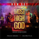 Preye Odede – Most High God Ft. Joe Mettle (Audio + Video)