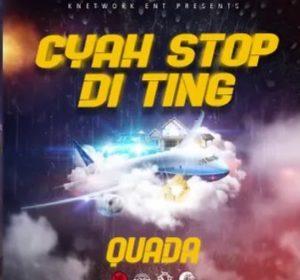 Quada - Cyah Stop Di Ting Mp3 Audio Download