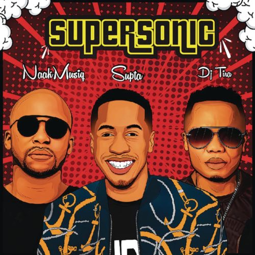 Supta SuperSonic Ft. NaakMusiQ, DJ Tira Mp3 Audio Download