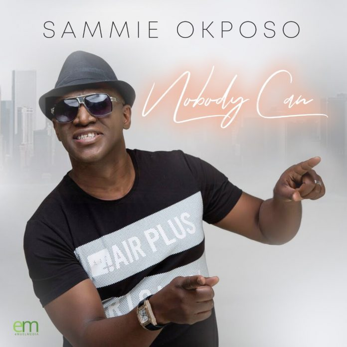 Sammie Okposo - Nobody Can (Audio + Video) Mp3 Mp4 Download