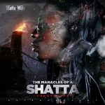 Shatta Wale – The Manacles Of A Shatta EP (Full Album)