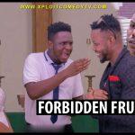 VIDEO: Xploit Comedy – Forbidden Fruit