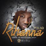 Y Blaq – Rihanna (Audio + Video)