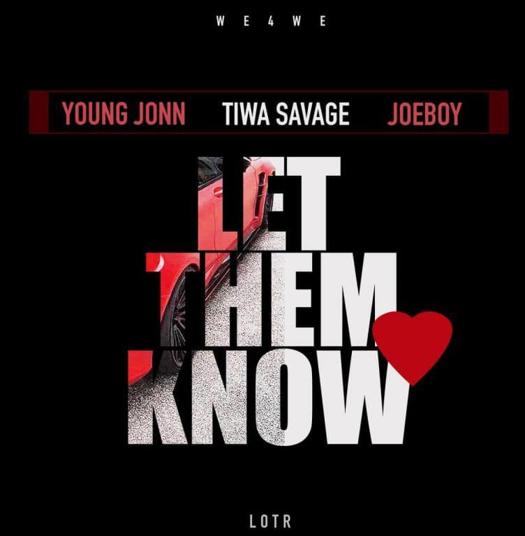 Young John Ft Tiwa Savage Joeboy Let Them Know Mp3 Audio Download