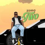 Zoro – Two (Prod. by Camo Blaizz)