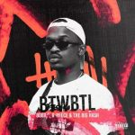 808x – Built to Win Born to Lose (BTWBTL) Ft. A-Reece, The Big Hash