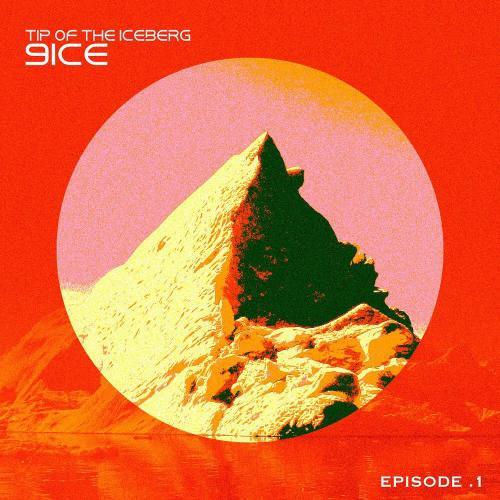9ice - Tip Of The Iceberg; Episode 1 (FULL ALBUM) Mp3 Zip Fast Download Free audio complete EP
