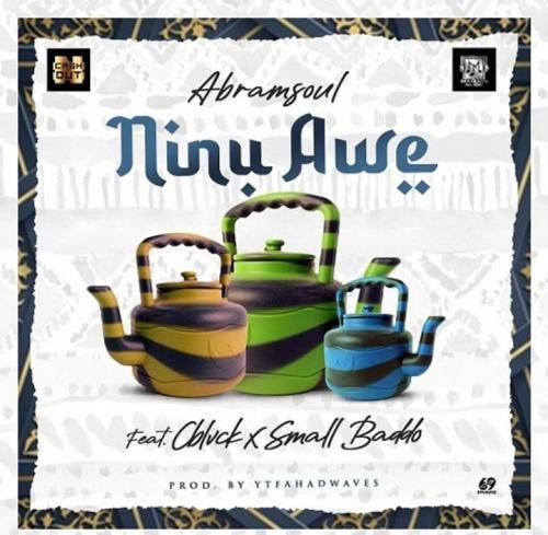 Abramsoul - Ninu Awe Ft. CBlvck, Small Baddo Mp3