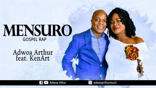 Adwoa Arthur - Mensuro Ft. KenArt Mp3