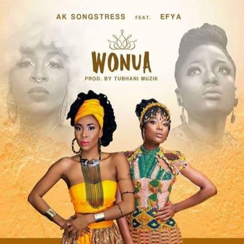 Ak Songstress - Wonua Ft. Efya Mp3