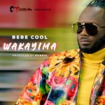 Bebe Cool – Wakayima (Audio + Video)