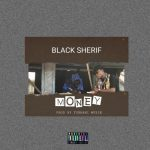 Black Sherif – Money (Prod. by Tubhani Muzik)