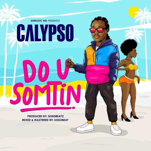 Calypso - Do U Somtin Mp3