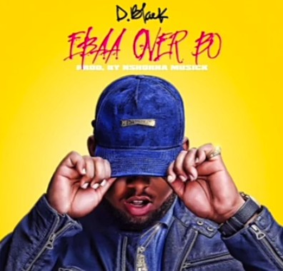 D-Black - Ebaa Over Bo Mp3 Audio Download