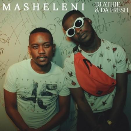 DJ Athie X Da Fresh - Masheleni Mp3 Audio Download