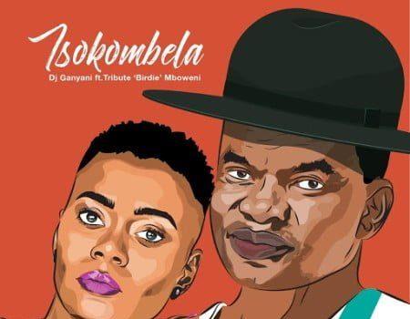 DJ Ganyani - Tsokombela Ft. Tribute Birdie Mboweni Mp3 Audio Download