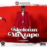DJ Kaywise – Skeletun (Mixtape)