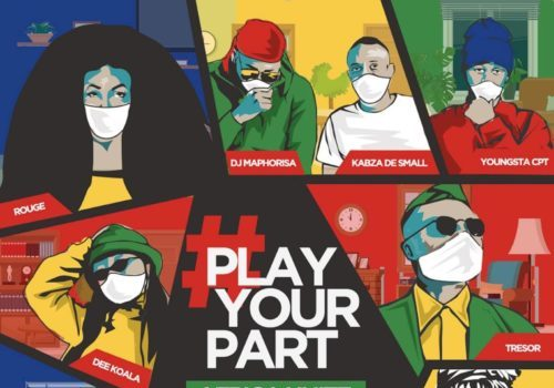 DJ Maphorisa, Kabza De Small, Sha Sha, Rouge, Tresor, YoungstaCPT, Riky Rick, Dee Koala - Play Your Part (Africa Unite) Mp3 Audio Download