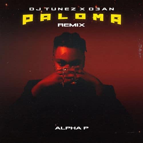 DJ Tunez & D3an - Paloma (Remix) Ft. Alpha P Mp3