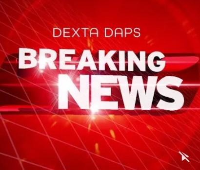 Dexta Daps - Breaking News Mp3