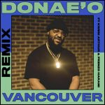 Donae'O – Vancouver (Remix) Ft. Frenzo, Kwesi Arthur