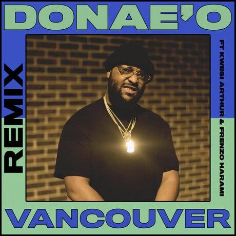 DonaeO - Vancouver (Remix) Ft. Frenzo, Kwesi Arthur Mp3