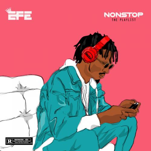 Efe - NonStop (The Playlist EP) Mp3 Zip Fast Download Free Audio Complete Album
