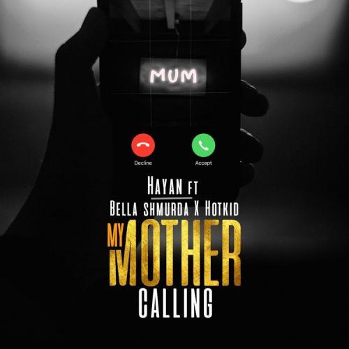 Hayan - My Mother Calling Ft. Bella Shmurda, Hotkid Mp3